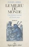 Daniel Ming qing si fu - Le Milieu du monde - Une fabuleuse traversée de l'histoire suisse, roman.