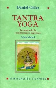 """Daniel Ming qing si fu - Tantra yoga - Le Vijnanabhaïrava tantra, Le """"tantra de la connaissance sûprême""""."""