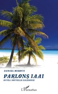 Daniel Miroux - Parlons iaaï.