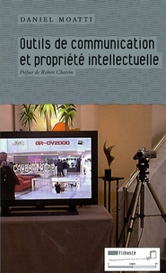 Daniel Moatti - Outils de communication et propriété intellectuelle.