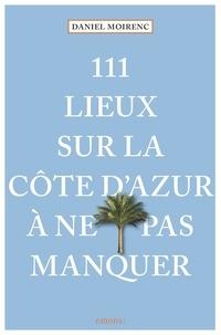 111 lieux sur la Côte dAzur à ne pas manquer.pdf