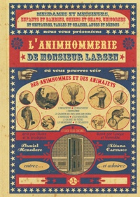 Daniel Monedero et Aitana Carrasco - L'animhommerie de Monsieur Larsen.