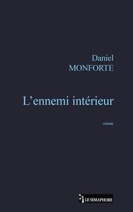 Daniel Monforte - L'ennemi intérieur.