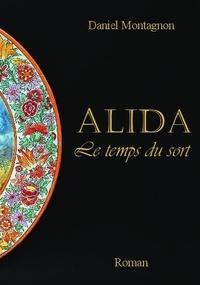 Daniel Montagnon - Alida, Le temps du sort.