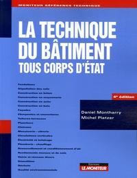 Daniel Montharry et Michel Platzer - La technique du bâtiment - Tous corps d'état.