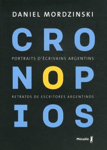 Daniel Mordzinski - Cronopios - Portraits d'écrivains argentins.