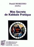 Daniel Moresmo - Mes secrets de Kabbale pratique.
