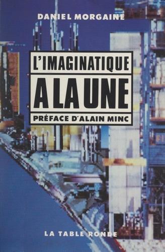 Daniel Morgaine et Jean Picollec - L'imaginatique à la une.