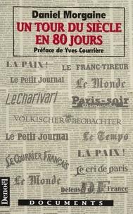 Daniel Morgaine - Un tour du siècle en 80 jours.