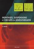Daniel Moriau - Montages, suspensions et circuits en kinésithérapie.