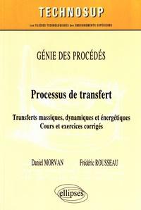 Daniel Morvan et Frédéric Rousseau - Processus de transfert - Transferts massiques, dynamiques et énergétiques, cours et exercices corrigés.