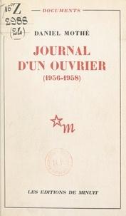 Daniel Mothé - Journal d'un ouvrier - 1956-1958.