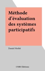 Daniel Mothé - Méthode d'évaluation des systèmes participatifs.