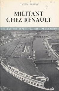 Daniel Mothé - Militant chez Renault.