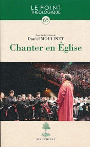 Daniel Moulinet - Chanter en Eglise.