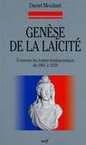 Daniel Moulinet - Genèse de la laïcité - A travers les textes fondamentaux de 1801 à 1959.