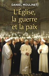 Daniel Moulinet - L'Eglise, la guerre et la paix.