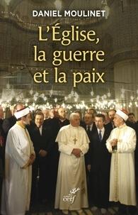 Daniel Moulinet - L'Église, la guerre et la paix.