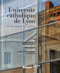 Daniel Moulinet et Benjamin de Capèle - Université catholique de Lyon - Entre passé et avenir.