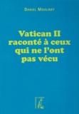 Daniel Moulinet - Vatican II raconté à ceux qui ne l'ont pas vécu.