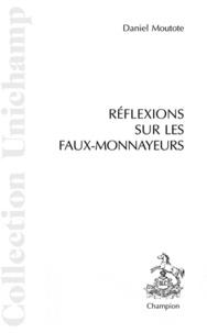 Daniel Moutote - Réflexions sur les Faux-Monnayeurs suivies d'un lexique esthétique.