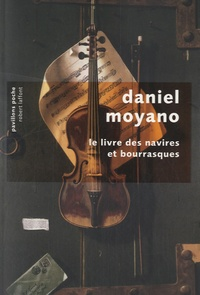 Daniel Moyano - Le livre des navires et bourrasques.
