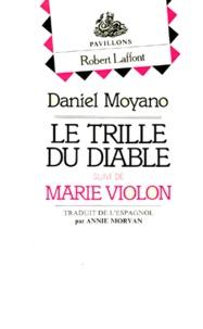 Daniel Moyano - Le Trille du diable. (suivi de) Marie Violon.