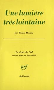Daniel Moyano - Une lumière très lointaine.