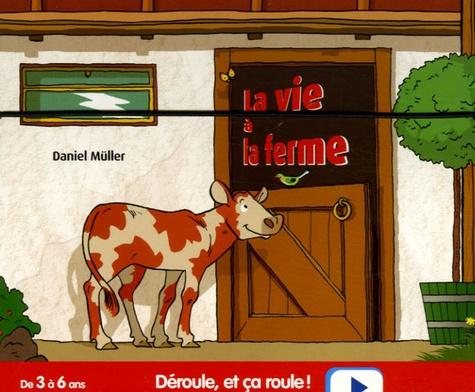 Daniel Müller - La vie à la ferme.