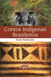 Daniel Munduruku - Contos indigenas brasileiros - Edition en portugais.