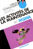 Daniel Murail et Pierre Boyé - Les activités de la maintenance - Niveau BEP.
