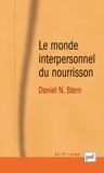 Daniel-N Stern - Le monde interpersonnel du nourrisson - Une perspective psychanalytique et développementale.