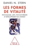 Daniel N. Stern - Les formes de vitalité - Psychologie, arts, psychothérapie et développement de l'enfant.