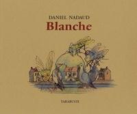 Daniel Nadaud - BLANCHE - Daniel Nadaud.