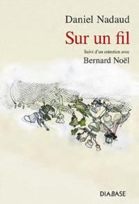 Daniel Nadaud - Sur un fil.