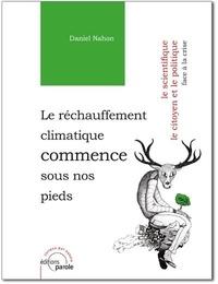 Lien de téléchargement de livre Google Le réchauffement climatique commence sous nos pieds  - Le scientifique, le citoyen et le politique, face à la crise par Daniel Nahon 9782375860472  en francais