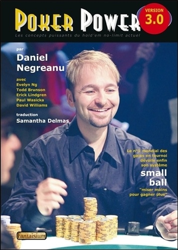 Daniel Negreanu - Poker Power - Les concepts puissants du Hold'em no-limit actuel.