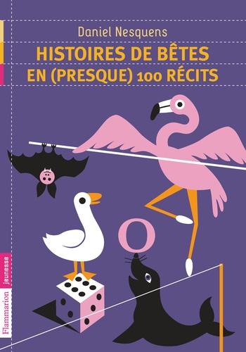 Daniel Nesquens - Histoires de bêtes en (presque) 100 récits.