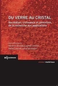 Daniel Neuville - Du verre au cristal - Nucléation, croissance et démixtion, de la recherche aux applications.