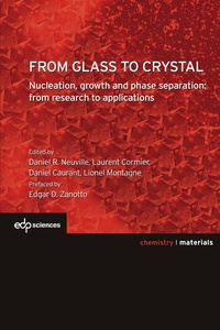 Daniel Neuville et Laurent Cormier - From glass to crystal - Nucleation, growth and phase separation, from research to applications.