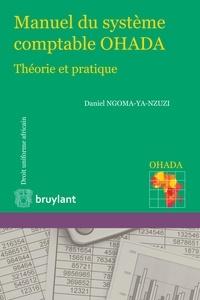 Daniel Ngoma-Ya-Nzuzi - Manuel du système comptable OHADA - Théorie et pratique.