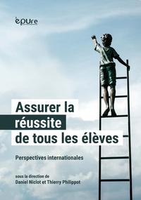 Daniel Niclot et Thierry Philippot - Assurer la réussite de tous les élèves - Perspectives internationales.