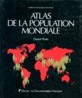 Daniel Noin - Atlas de la population mondiale.