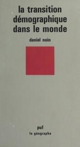 Daniel Noin et Pierre George - La transition démographique dans le monde.