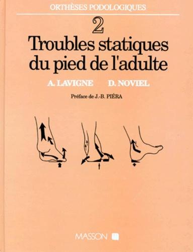 Daniel Noviel et Alain Lavigne - Troubles statiques du pied de l'adulte.