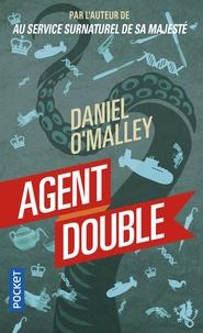 Daniel O'Malley - Au service surnaturel de Sa Majesté Tome 2 : Agent double.