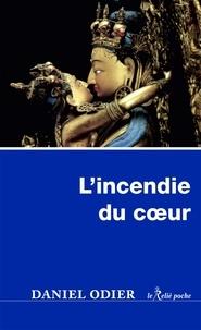 Daniel Odier - L'incendie du coeur - Le chant tantrique du frémissement.