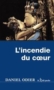 Daniel Odier - L'incendie du coeur.