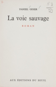 Daniel Odier - La voie sauvage.