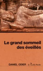 Daniel Odier - Le grand sommeil des éveillés.